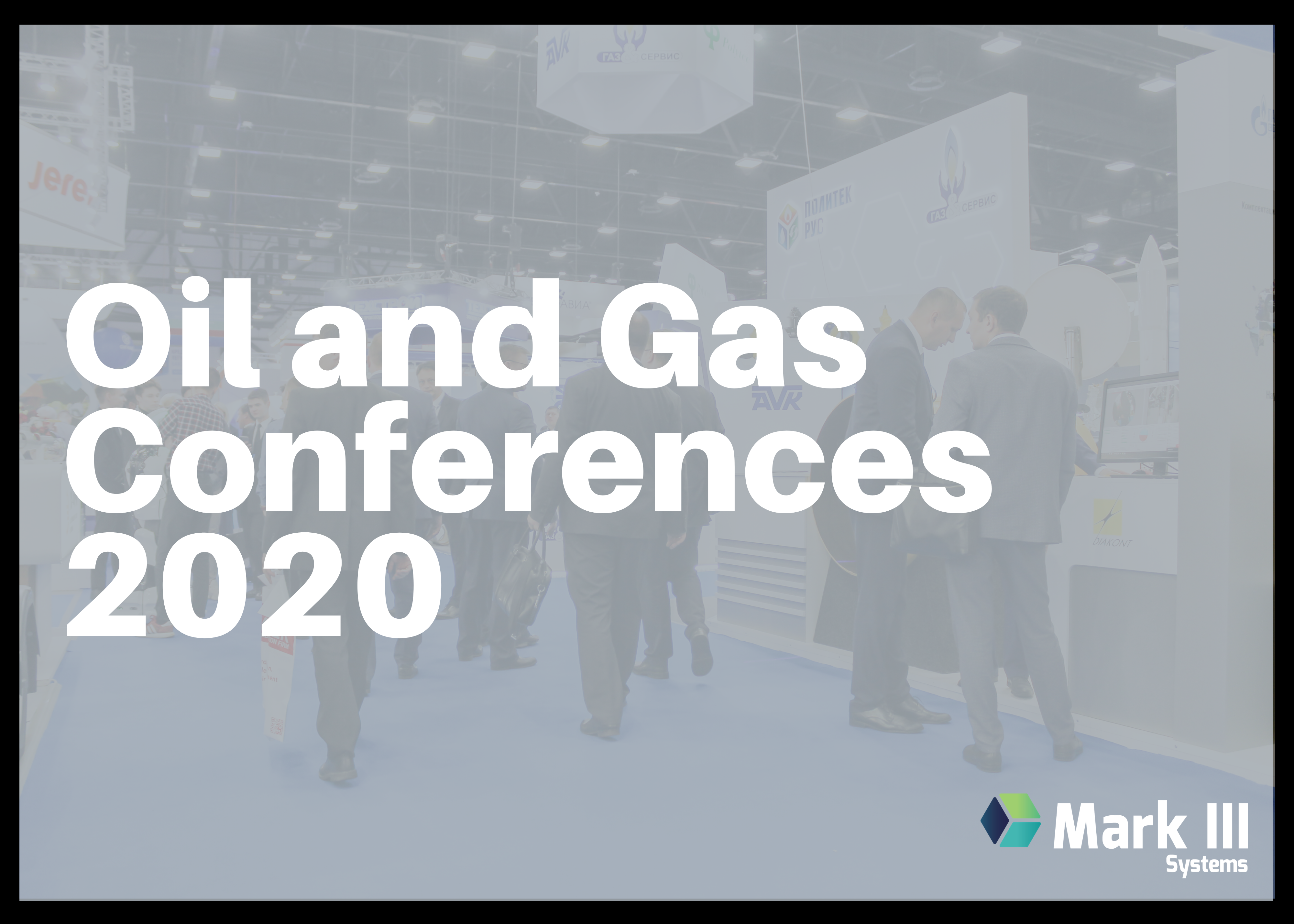 Oil and Gas Conferences to Attend in 2020
